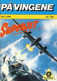 Cover Thumbnail for På Vingene (Serieforlaget / Se-Bladene / Stabenfeldt, 1963 series) #2/1990