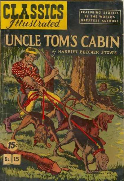 Cover for Classics Illustrated (Gilberton, 1947 series) #15 [HRN 89] - Uncle Tom's Cabin [15 cent cover price]