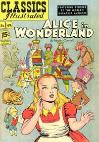Cover Thumbnail for Classics Illustrated (Gilberton, 1947 series) #49 [HRN 85] - Alice in Wonderland [15 cent cover]