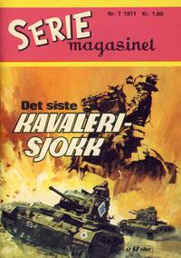 Cover Thumbnail for Seriemagasinet (Serieforlaget / Se-Bladene / Stabenfeldt, 1951 series) #7/1971