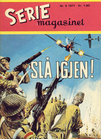 Cover Thumbnail for Seriemagasinet (Serieforlaget / Se-Bladene / Stabenfeldt, 1951 series) #5/1971