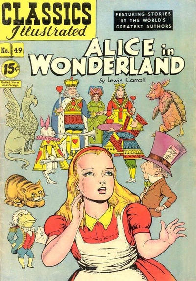 Cover for Classics Illustrated (Gilberton, 1947 series) #49 [HRN 85] - Alice in Wonderland [15 cent cover]