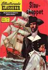 Cover for Illustrerade klassiker (Williams Förlags AB, 1965 series) #171 - Slav-skeppet