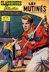 Cover for Classiques Illustrés (Publications Classiques Internationales, 1957 series) #30 - Les mutinés