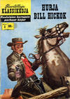 Cover for Kuvitettuja Klassikkoja (Kuvajulkaisut, 1956 series) #3 - Hurja Bill Hickok