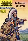 Cover for Illustrerte Klassikere [Classics Illustrated] (Illustrerte Klassikere / Williams Forlag, 1957 series) #24 - Indianer og hvit [1. opplag]