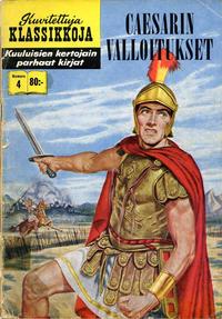 Cover Thumbnail for Kuvitettuja Klassikkoja (Kuvajulkaisut, 1956 series) #4 - Caesarin valloitukset