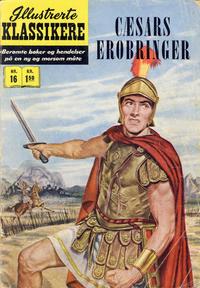 Cover Thumbnail for Illustrerte Klassikere [Classics Illustrated] (Illustrerte Klassikere / Williams Forlag, 1957 series) #16 - Cæsars erobringer