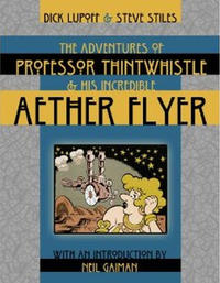 Cover Thumbnail for The Adventures of Professor Thintwhistle and His Incredible Aether Flyer (Wildside Press, 2010 series)