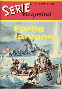 Cover Thumbnail for Seriemagasinet (Serieforlaget / Se-Bladene / Stabenfeldt, 1951 series) #2/1971