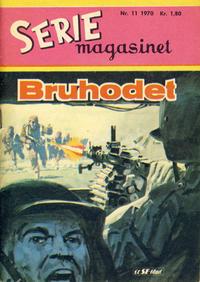 Cover Thumbnail for Seriemagasinet (Serieforlaget / Se-Bladene / Stabenfeldt, 1951 series) #11/1970