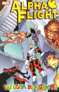 Cover Thumbnail for Alpha Flight (Marvel, 2004 series) #1 - You Gotta Be Kiddin' Me