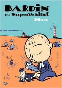 Cover Thumbnail for Bardin the Superrealist (Fantagraphics, 2006 series)