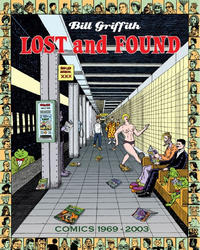 Cover Thumbnail for Bill Griffith: Lost and Found - Comics 1969-2003 (Fantagraphics, 2011 series)