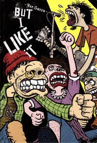 Cover Thumbnail for But I Like It (Fantagraphics, 2006 series)