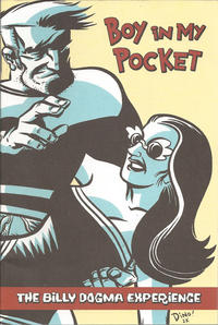 Cover Thumbnail for Boy in My Pocket: The Billy Dogma Experience (Top Shelf, 2000 series)
