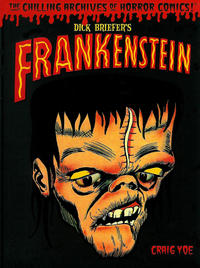 Cover Thumbnail for The Chilling Archives of Horror Comics! (IDW, 2010 series) #[1] - Dick Briefer's Frankenstein