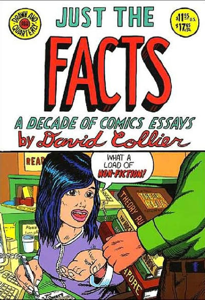 Cover for Just the Facts: A Decade of Comics Essays (Drawn & Quarterly, 1998 series) #[nn]