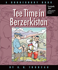 Cover Thumbnail for Tee Time in Berzerkistan (A Doonesbury Book) (Andrews McMeel, 2009 series)
