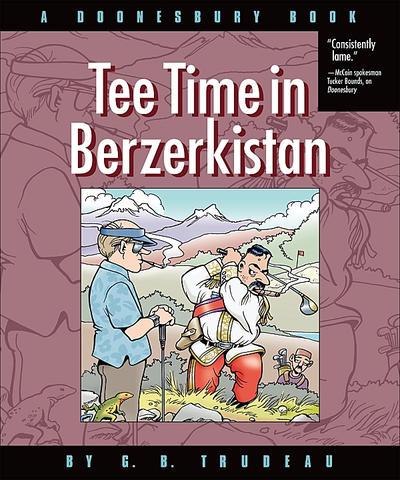 Cover for Tee Time in Berzerkistan (A Doonesbury Book) (Andrews McMeel, 2009 series)