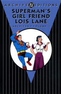 Cover Thumbnail for Superman's Girl Friend Lois Lane Archives (DC, 2011 series) #1