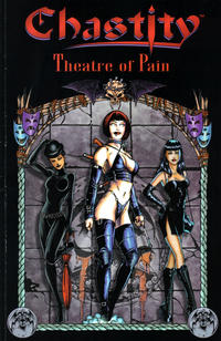 Cover Thumbnail for Chastity: Theatre of Pain Trade Paperback (Chaos! Comics, 1997 series)