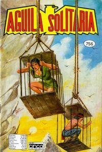 Cover Thumbnail for Aguila Solitaria (Editora Cinco, 1976 ? series) #756