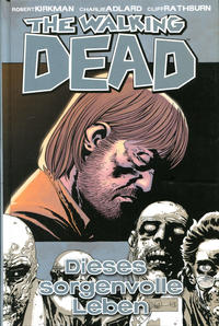 Cover Thumbnail for The Walking Dead (Cross Cult, 2006 series) #6 - Dieses sorgenvolle Leben