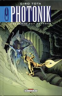 Cover Thumbnail for Photonik (Delcourt, 1999 series) #1 - Descente aux Abysses