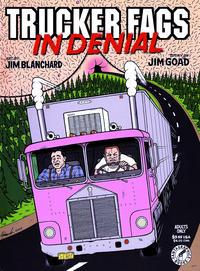 Cover Thumbnail for Trucker Fags in Denial (Fantagraphics, 2004 series)