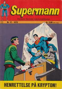 Cover Thumbnail for Supermann (Illustrerte Klassikere / Williams Forlag, 1969 series) #12/1970