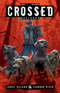 Cover Thumbnail for Crossed Badlands (Avatar Press, 2012 series) #6 [Incentive Red Crossed Cover - Jacen Burrows]