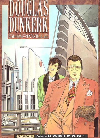 Cover for Collectie Horizon (Dargaud Benelux, 1992 series) #1 - Douglas Dunkerk: Sharkville