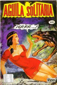 Cover Thumbnail for Aguila Solitaria (Editora Cinco, 1976 ? series) #606