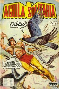Cover Thumbnail for Aguila Solitaria (Editora Cinco, 1976 ? series) #614