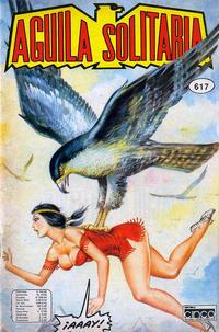 Cover Thumbnail for Aguila Solitaria (Editora Cinco, 1976 ? series) #617