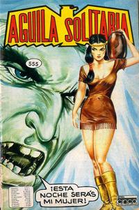 Cover Thumbnail for Aguila Solitaria (Editora Cinco, 1976 ? series) #555