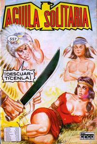 Cover Thumbnail for Aguila Solitaria (Editora Cinco, 1976 ? series) #557