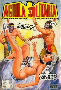 Cover Thumbnail for Aguila Solitaria (Editora Cinco, 1976 ? series) #578