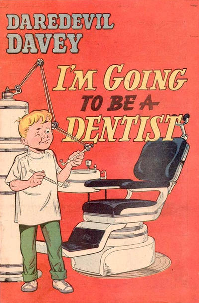 Cover for Daredevil Davey I'm Going to Be a Dentist (American Visuals Corporation, 1954 series) #[nn]