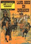 Cover for Illustrated Classics Aktuele Editie (Classics/Williams, 1973 series) #[2] - Land, goud en Indianen