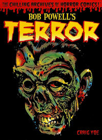Cover Thumbnail for The Chilling Archives of Horror Comics! (IDW, 2010 series) #2 - Bob Powell's Terror