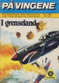 Cover Thumbnail for På Vingene (Serieforlaget / Se-Bladene / Stabenfeldt, 1963 series) #5/1989