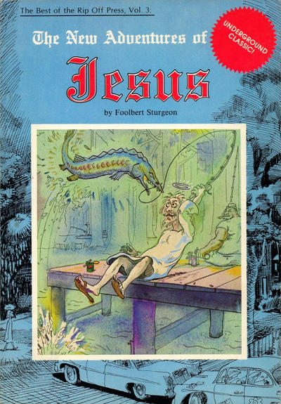 Cover for The Best of The Rip Off Press (Rip Off Press, 1973 series) #3 - The New Adventures of Jesus