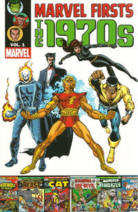 Cover Thumbnail for Marvel Firsts: The 1970s (Marvel, 2011 series) #1