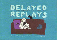 Cover Thumbnail for Delayed Replays (Top Shelf, 2008 series)