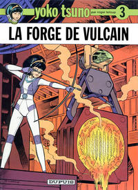 Cover Thumbnail for Yoko Tsuno (Dupuis, 1972 series) #3 - La forge de Vulcain