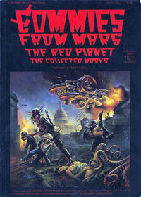 Cover Thumbnail for Commies from Mars: The Red Planet: The Collected Works (Last Gasp, 1986 series)