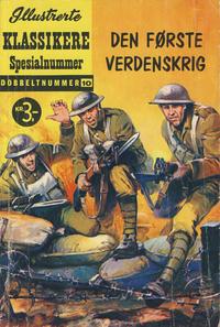 Cover Thumbnail for Illustrerte Klassikere Spesialnummer (Illustrerte Klassikere / Williams Forlag, 1959 series) #10 - Den første verdenskrig