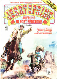 Cover Thumbnail for Jerry Spring (Condor, 1984 series) #1 - Aufruhr in Fort Redstone